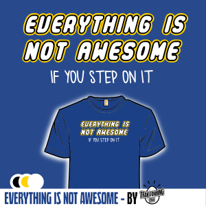 Everything Is Not Awesome