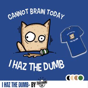 I Haz The Dumb