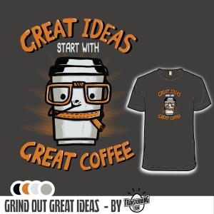 great ideas great coffeee