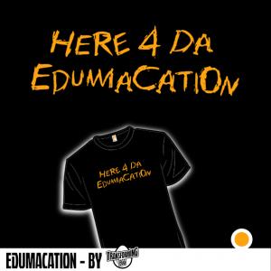 Edumacation